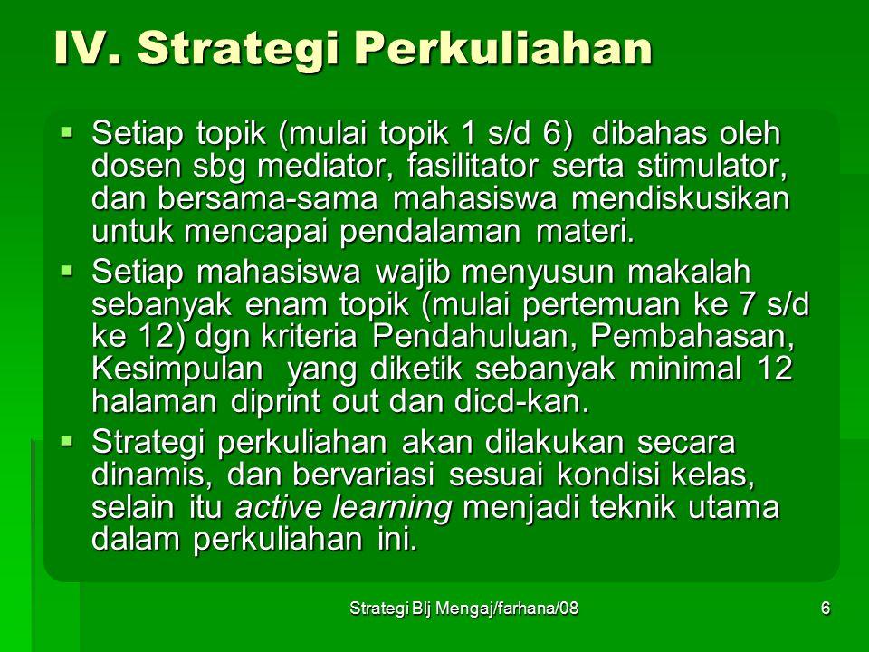 Strategi Blj Mengaj/farhana/085 III. Tujuan Pembelajaran Umum:  Agar mahasiswa/calon guru/guru memahami berbagai strategi belajar mengajar serta mamp