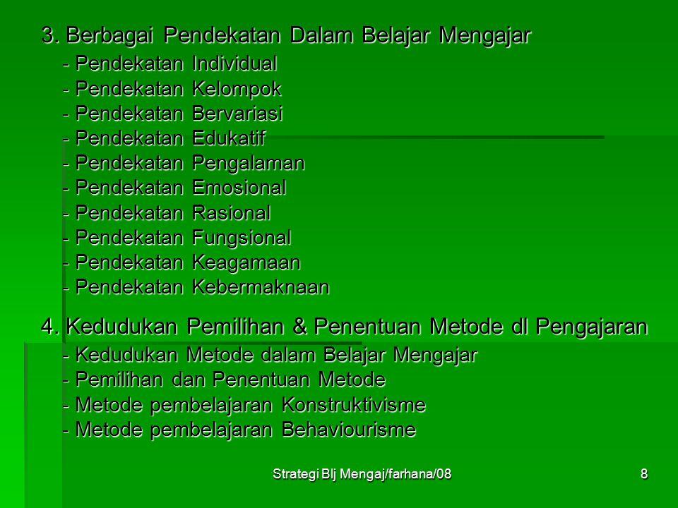 Strategi Blj Mengaj/farhana/087 V. Materi Perkuliahan - Penawaran Kontrak Perkuliahan - Deskripsi Mata Kuliah - Orientasi 1. Konsep Strategi Belajar M