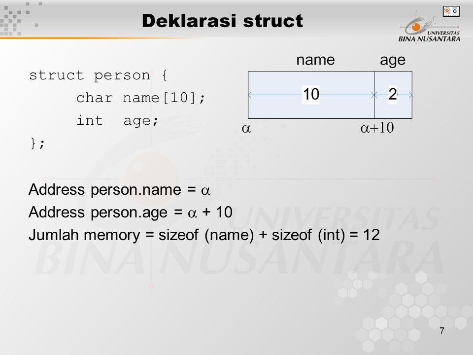 8 Addressing pada Struct Address suatu field = base address + ofset (field) Ofset (field) : jarak antara base address ke awal field