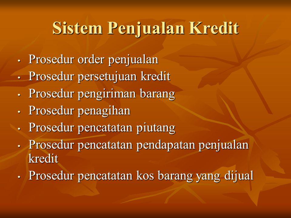 Sistem Penjualan Kredit Prosedur order penjualan Prosedur order penjualan Prosedur persetujuan kredit Prosedur persetujuan kredit Prosedur pengiriman