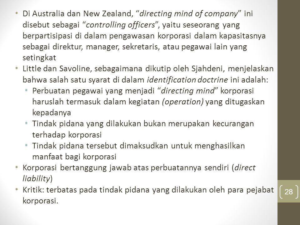"Di Australia dan New Zealand, ""directing mind of company"" ini disebut sebagai ""controlling officers"", yaitu seseorang yang berpartisipasi di dalam pen"