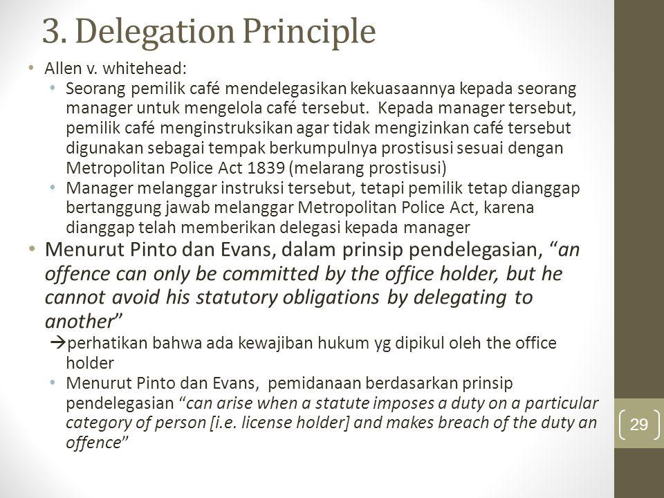 3. Delegation Principle Allen v. whitehead: Seorang pemilik café mendelegasikan kekuasaannya kepada seorang manager untuk mengelola café tersebut. Kep