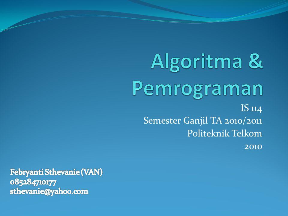 IS 114 Semester Ganjil TA 2010/2011 Politeknik Telkom 2010