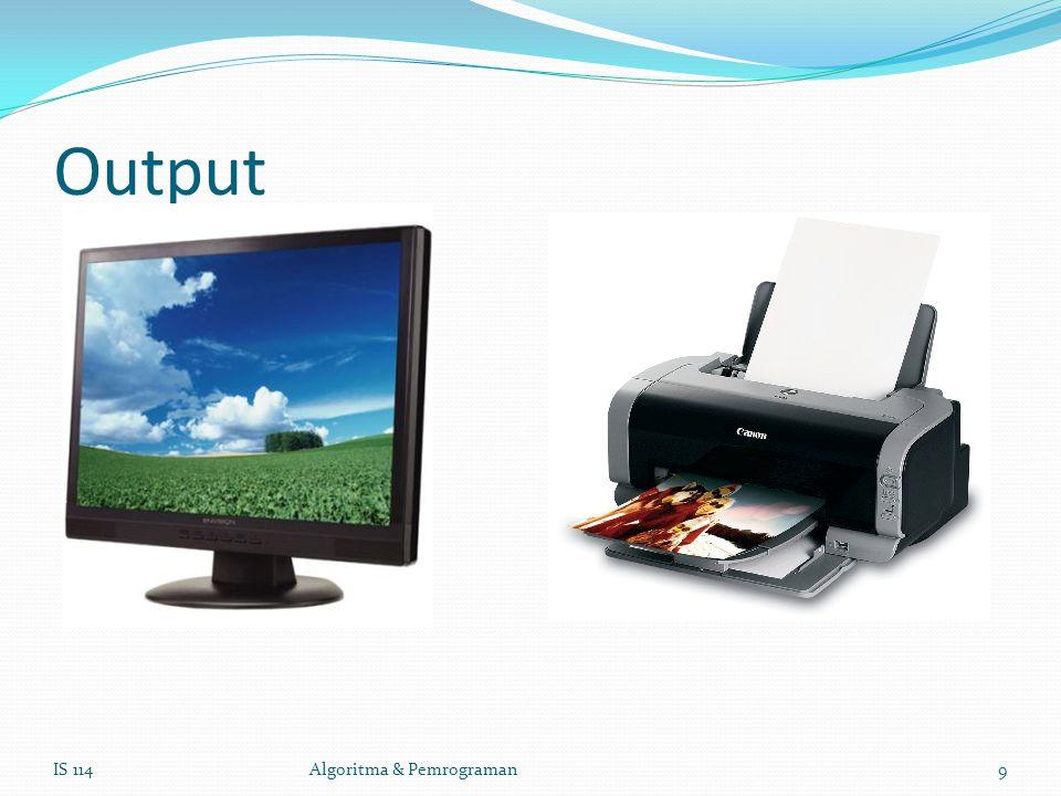 Output IS 114Algoritma & Pemrograman9