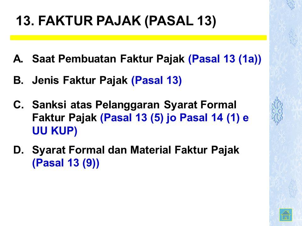 A.Saat Pembuatan Faktur Pajak (Pasal 13 (1a)) B. Jenis Faktur Pajak (Pasal 13) C.