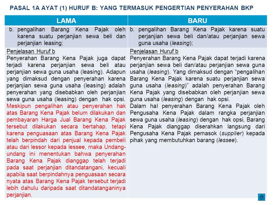 PASAL 1A AYAT (1) HURUF B: YANG TERMASUK PENGERTIAN PENYERAHAN BKP LAMABARU b.