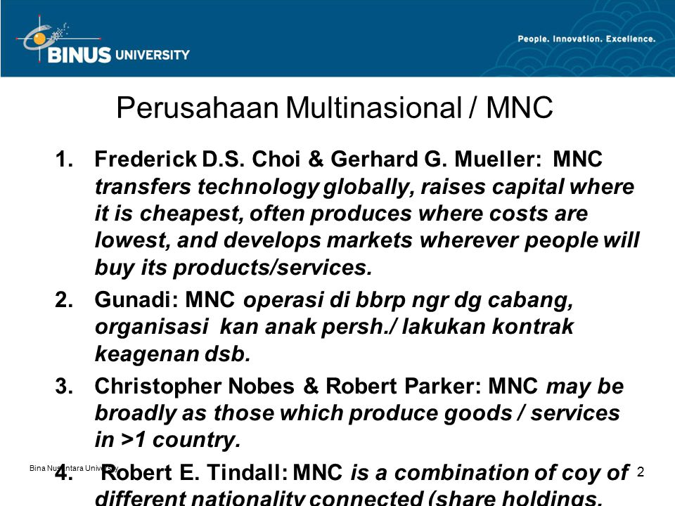Bina Nusantara University 2 Perusahaan Multinasional / MNC 1.Frederick D.S.