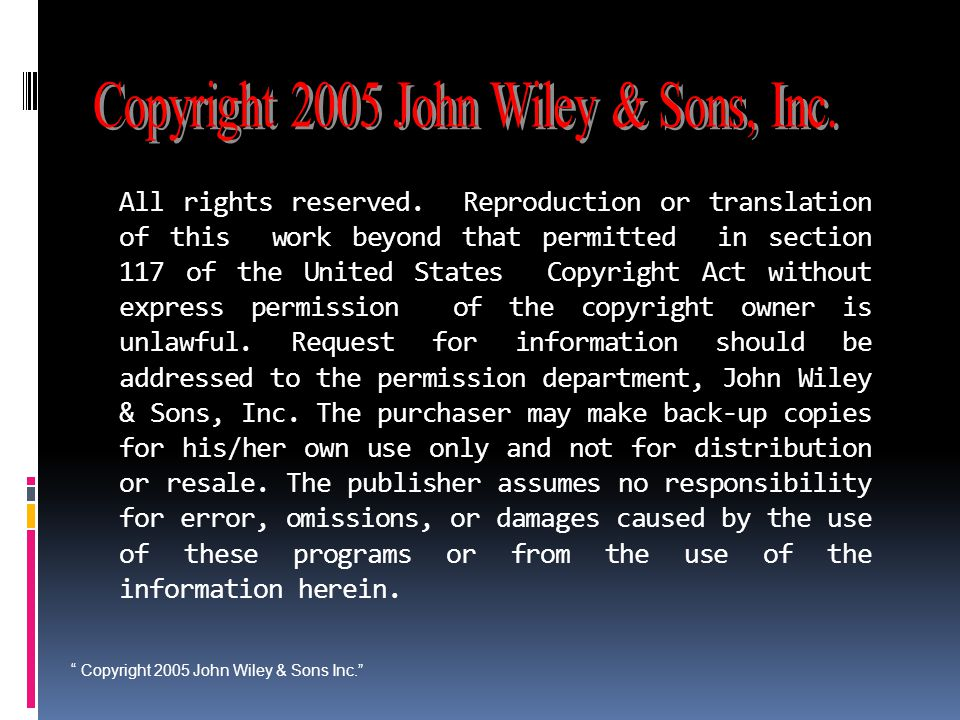 """ Copyright 2005 John Wiley & Sons Inc."" All rights reserved. Reproduction or translation of this work beyond that permitted in section 117 of the Uni"