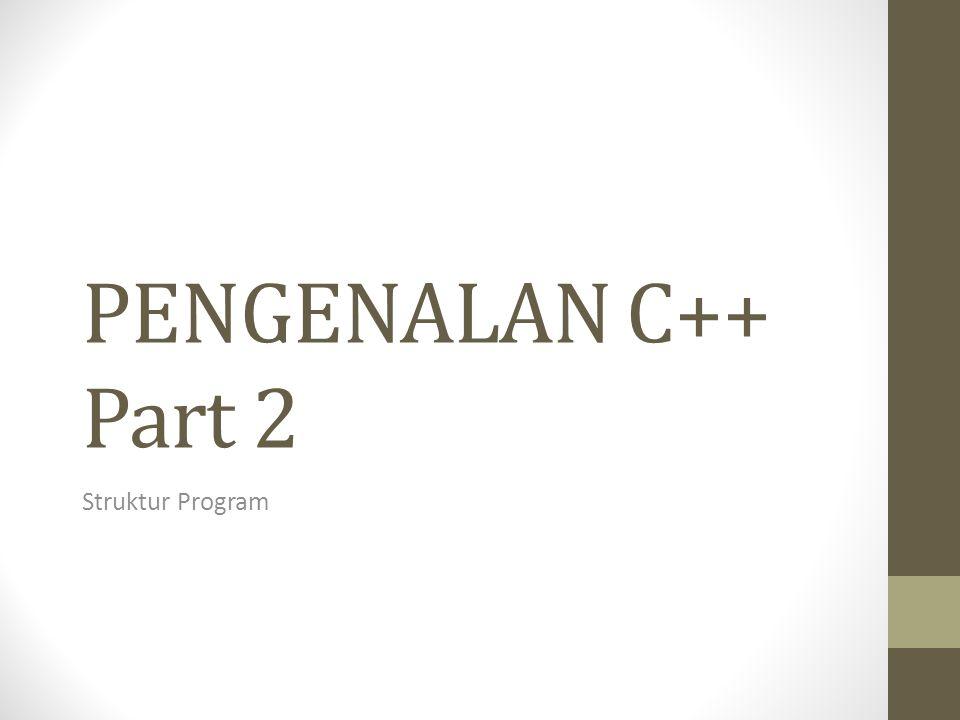 Bentuk Umum Program C++