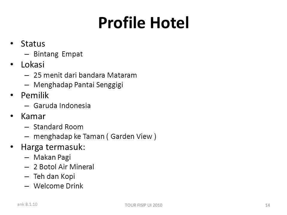 ank 8.1.10 TOUR FISIP UI 201014TOUR FISIP UI 201014 Profile Hotel Status – Bintang Empat Lokasi – 25 menit dari bandara Mataram – Menghadap Pantai Sen