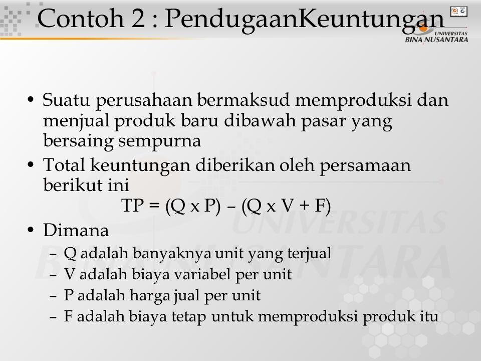 Pada produk ini, Q, P dan V merupakan peubah acak dengan sebaran peluang berikut: –Q ~ Uniform (80.000, 120.000) –P ~ Normal (22, 5) –V ~ Normal (12, 8) F diduga besarnya adalah 300.000 Gunakan simulasi monte carlo untuk menentukan sebaran total keuntungan dari produk yang direncanakan tersebut Contoh 2 : PendugaanKeuntungan