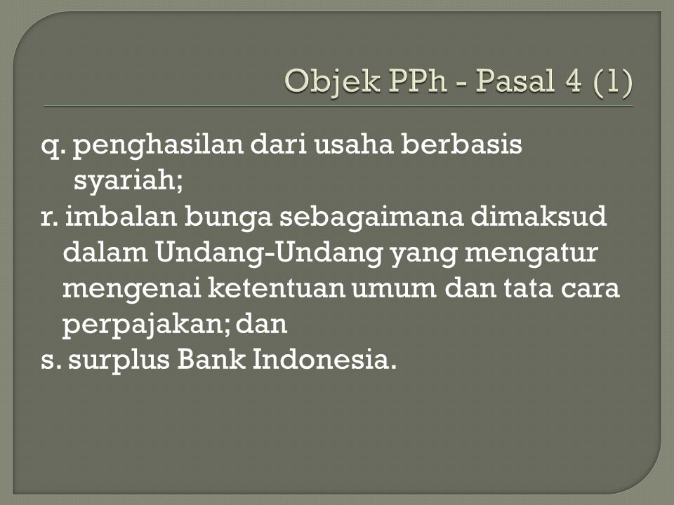 q.penghasilan dari usaha berbasis syariah; r.