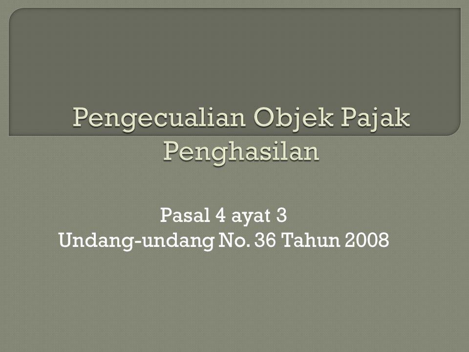 Pasal 4 ayat 3 Undang-undang No. 36 Tahun 2008