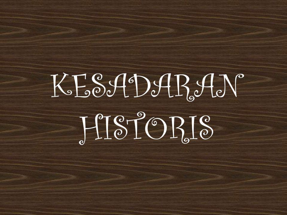 KESADARAN HISTORIS
