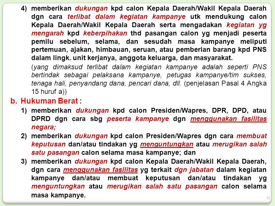 4)memberikan dukungan kpd calon Kepala Daerah/Wakil Kepala Daerah dgn cara terlibat dalam kegiatan kampanye utk mendukung calon Kepala Daerah/Wakil Ke