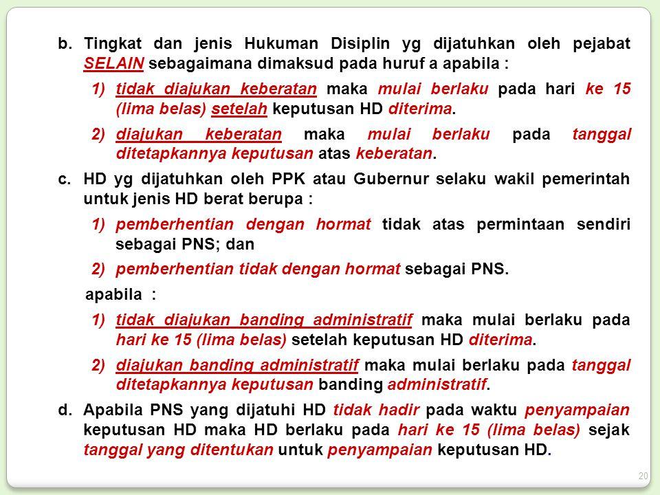 b.Tingkat dan jenis Hukuman Disiplin yg dijatuhkan oleh pejabat SELAIN sebagaimana dimaksud pada huruf a apabila : 1)tidak diajukan keberatan maka mul