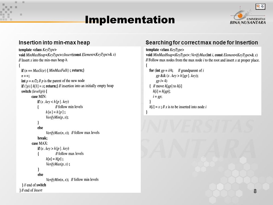 8 Implementation Insertion into min-max heapSearching for correct max node for Insertion