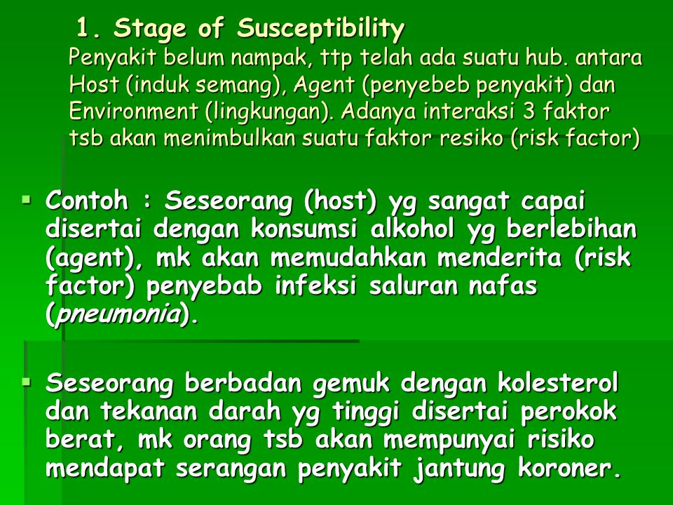 Host Agen Risk faktor Environment 1. Stage of Susceptibility