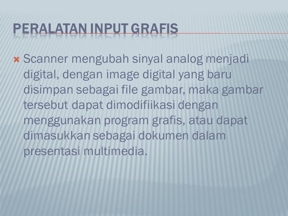  Scanner mengubah sinyal analog menjadi digital, dengan image digital yang baru disimpan sebagai file gambar, maka gambar tersebut dapat dimodifiikasi dengan menggunakan program grafis, atau dapat dimasukkan sebagai dokumen dalam presentasi multimedia.