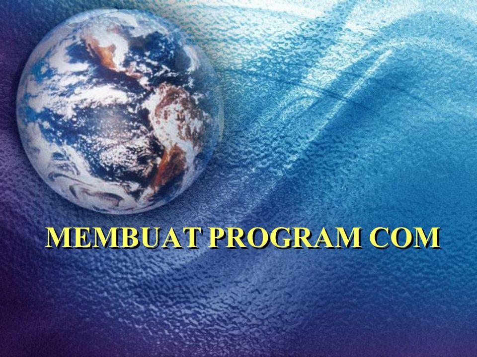 MEMBUAT PROGRAM COM