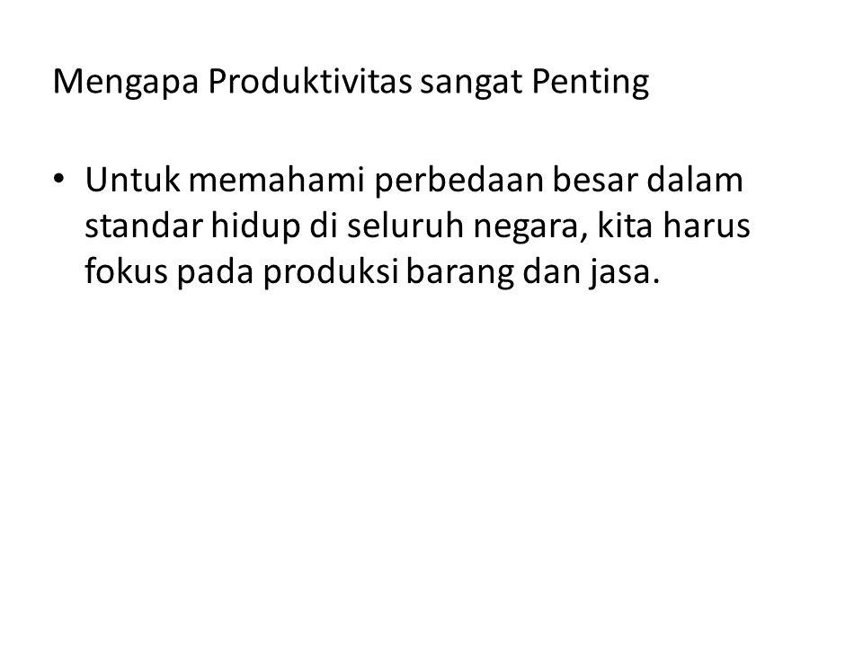 Bagaimana Produktivitas Ditentukan Input yang digunakan untuk memproduksi barang dan jasa disebut faktor-faktor produksi.