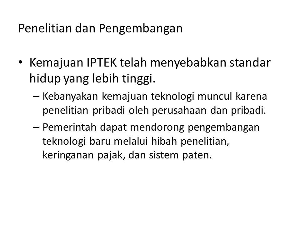 Penelitian dan Pengembangan Kemajuan IPTEK telah menyebabkan standar hidup yang lebih tinggi. – Kebanyakan kemajuan teknologi muncul karena penelitian