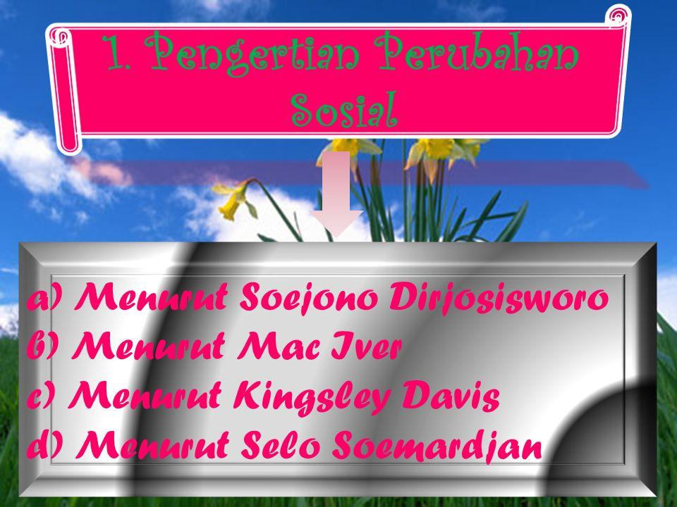 a) Menurut Soejono Dirjosisworo b) Menurut Mac Iver c) Menurut Kingsley Davis d) Menurut Selo Soemardjan