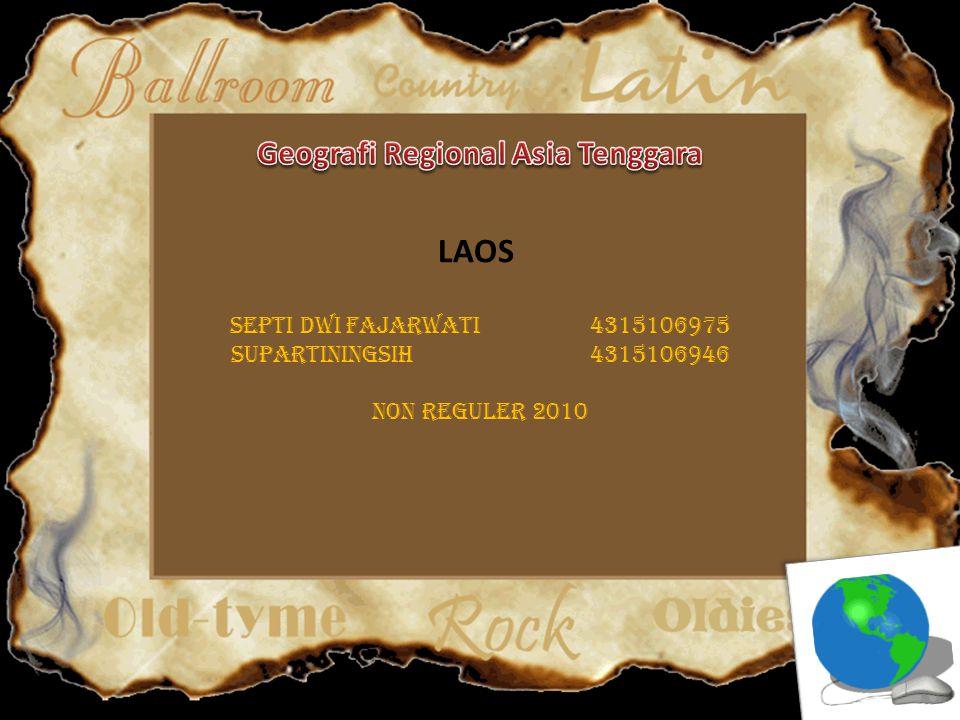 LAOS Septi Dwi Fajarwati 4315106975 Supartiningsih4315106946 Non Reguler 2010