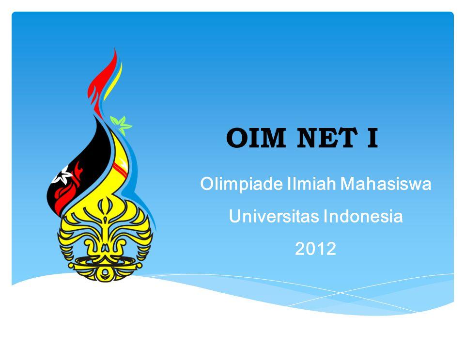 OIM NET I Olimpiade Ilmiah Mahasiswa Universitas Indonesia 2012