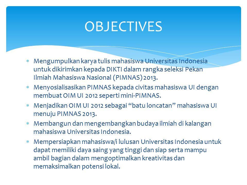  Mengumpulkan karya tulis mahasiswa Universitas Indonesia untuk dikirimkan kepada DIKTI dalam rangka seleksi Pekan Ilmiah Mahasiswa Nasional (PIMNAS) 2013.