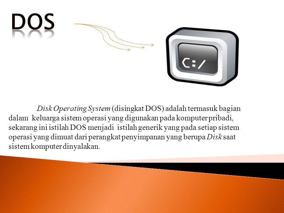  DOS  DOS mempunyai ciri khas yang terlihat yaitu berupa teks putih dengan latar belakang berwarba hitam.