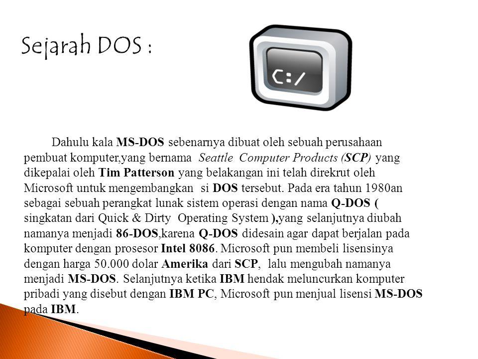 Keunggulan / kelebihan system DOS : Mampu menampilkan program yang lebih realistis dibandingkan windows karena beberapa command dari windows itu sendiri yang sampai saat ini masih mengadaptasi/beradabtasi dengan DOS (semisalkan command virus untuk menyembunyikan attribut).