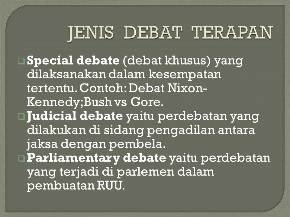  Debat memberikan kesempatan ikutserta warga negara dalam membangun masyarakat demokratis.