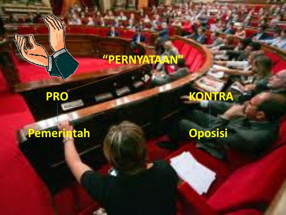 PERNYATAAN PROKONTRA PemerintahOposisi
