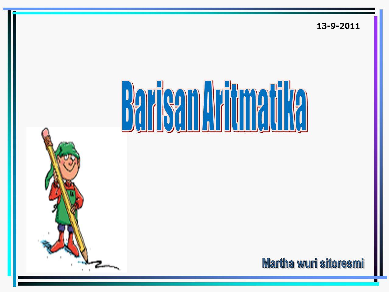 1.Diketahui barisan aritmatika, tentukan 3 suku selanjutnya dan tentukan pula rumusan suku ke - n a.