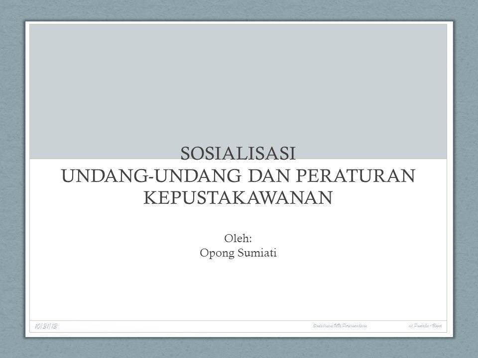 Program Kegiatan Perpusnas RI Terkait Penerapan Perundangan Kepustakawanan Penyusunan Perka Penyusunan RIP SKKNI Penyusunan SKKNI Penyusunan Kurikulum Diklat Sertifikasi Tenaga Perpustakaan Penyusunan SKB Penyusunan Juknis 10/31/13 Sosialisasi UU Perpustakaan di Pustaka-Bogor