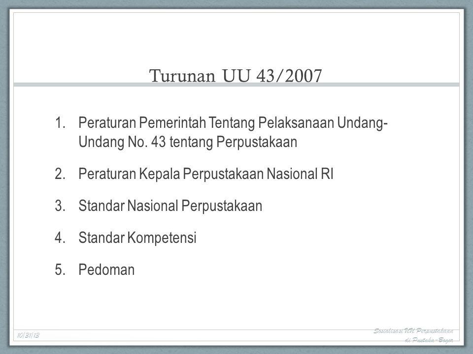Turunan UU 43/2007 1.Peraturan Pemerintah Tentang Pelaksanaan Undang- Undang No.