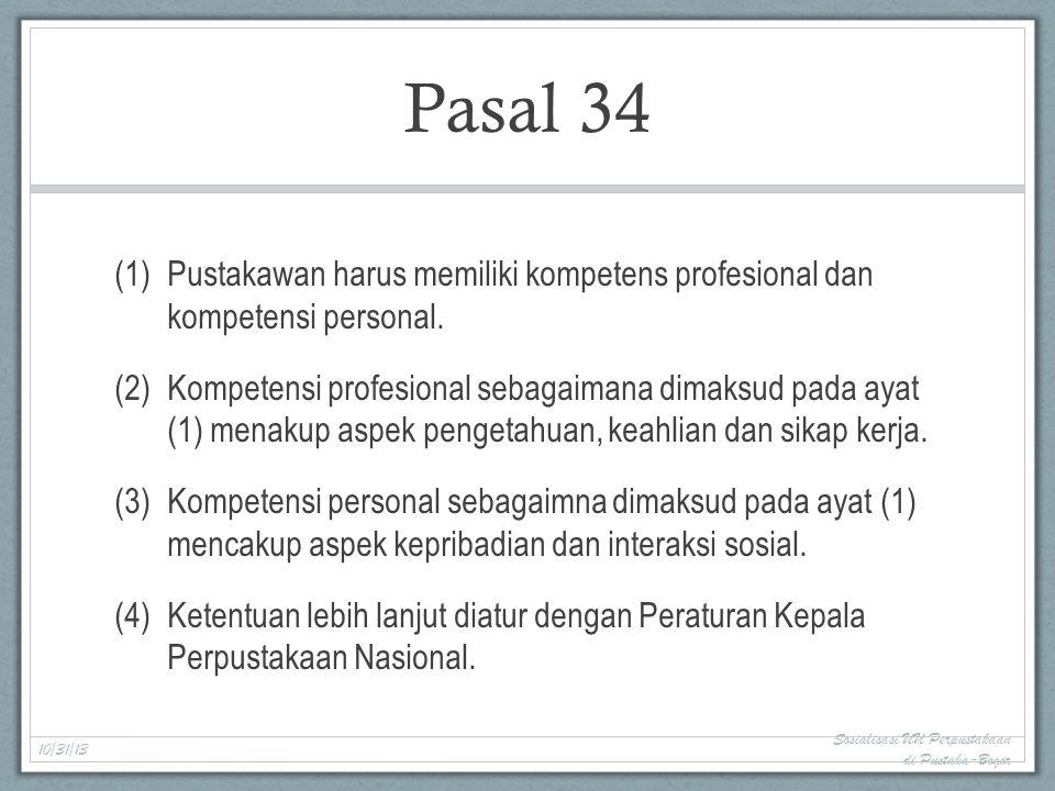 Pasal 34 (1)Pustakawan harus memiliki kompetens profesional dan kompetensi personal.