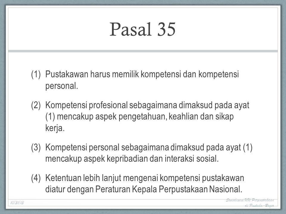 Pasal 35 (1)Pustakawan harus memilik kompetensi dan kompetensi personal.