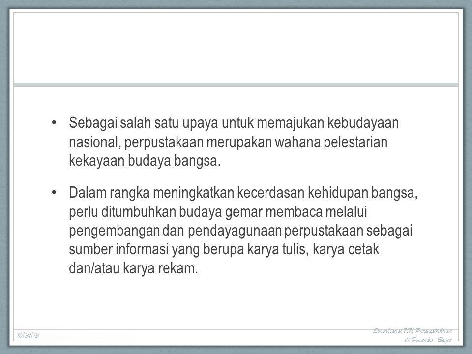 Pedoman dan Prosedur Terkait dengan pelaksanaan berbagai Perka 10/31/13 Sosialisasi UU Perpustakaan di Pustaka-Bogor