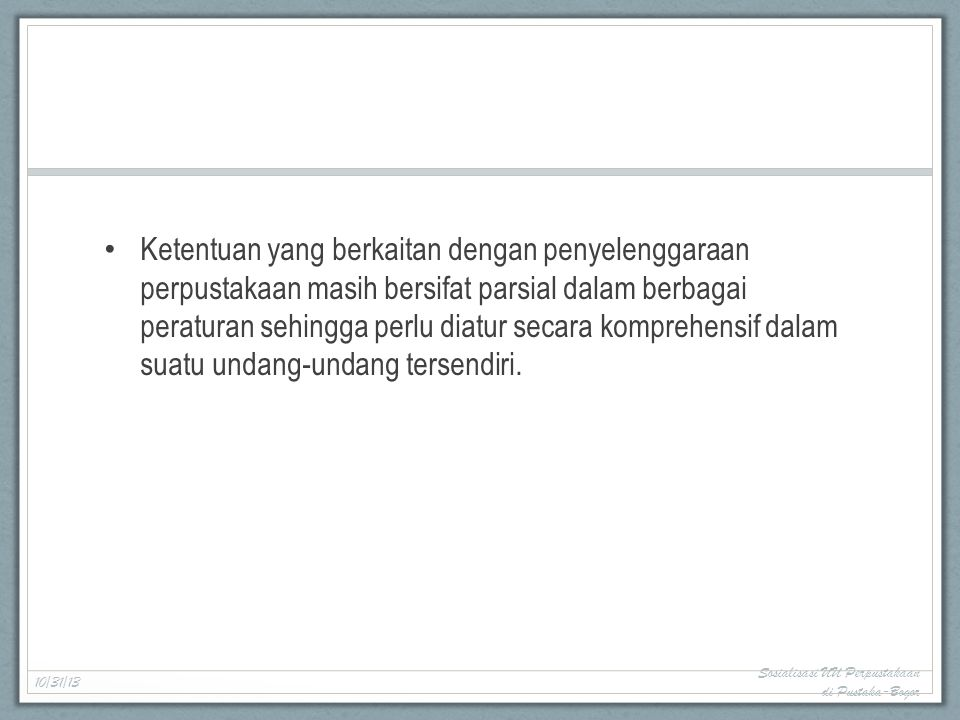 Isi dan Amanat UU Terdiri atas 15 BAB, 54 Pasal 10/31/13 Sosialisasi UU Perpustakaan di Pustaka-Bogor