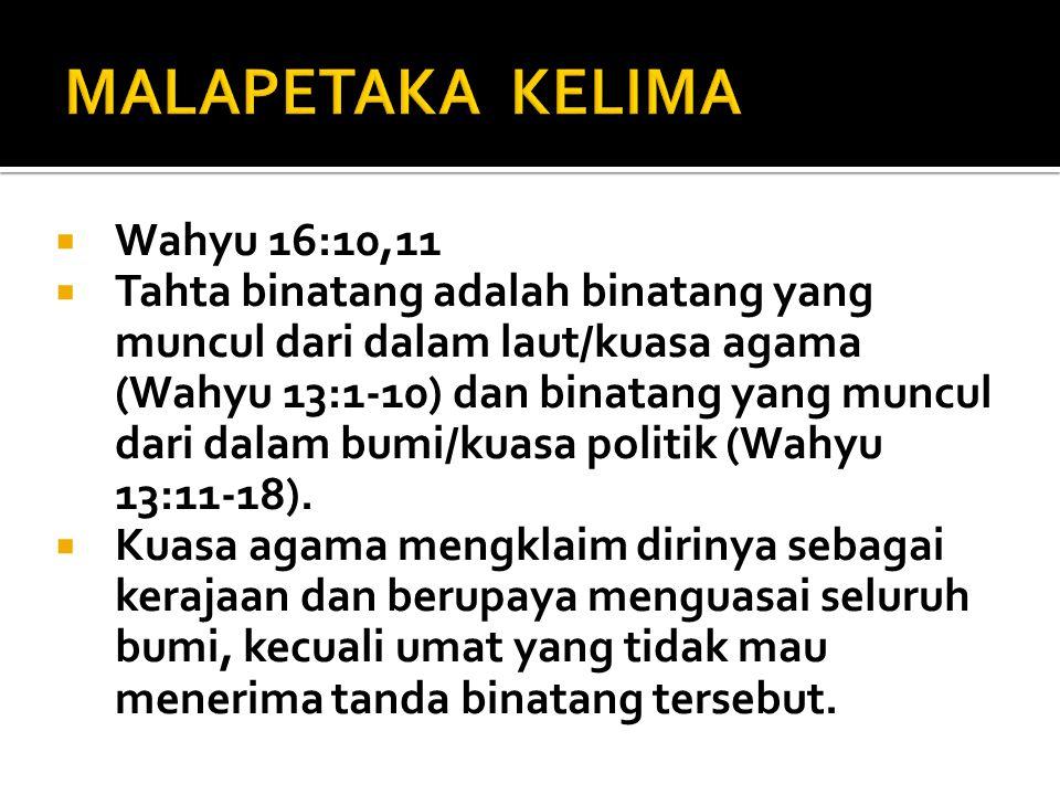  Wahyu 16:10,11  Tahta binatang adalah binatang yang muncul dari dalam laut/kuasa agama (Wahyu 13:1-10) dan binatang yang muncul dari dalam bumi/kua