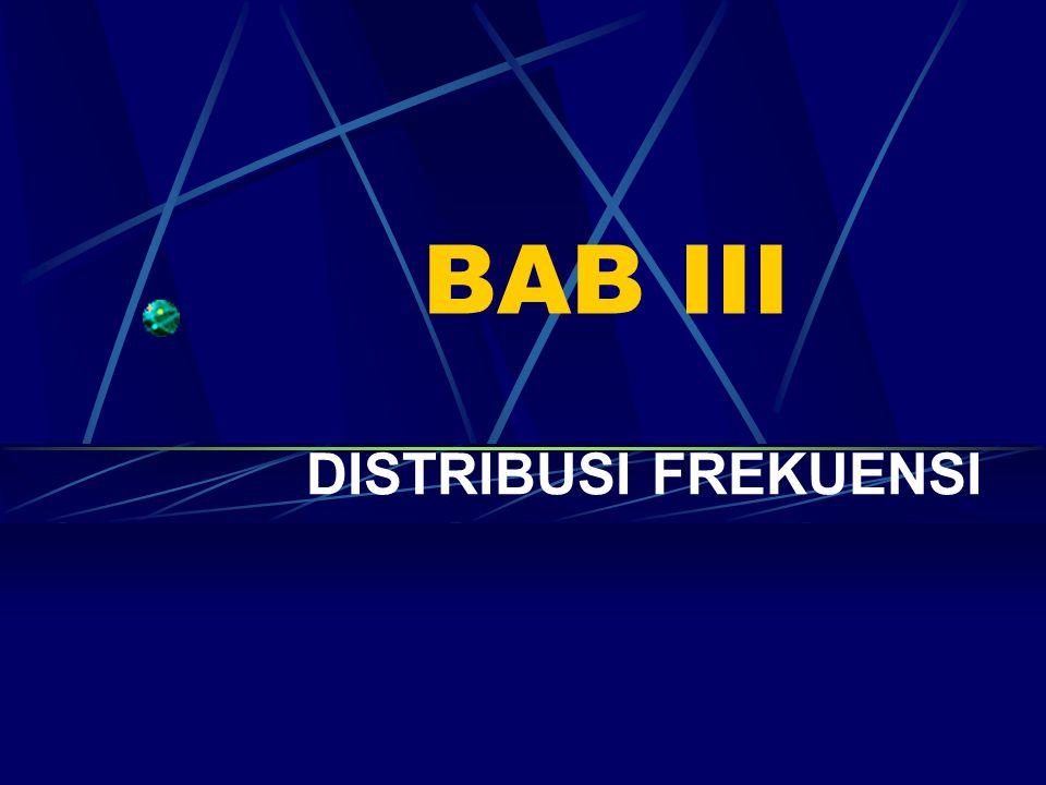 BAB III DISTRIBUSI FREKUENSI