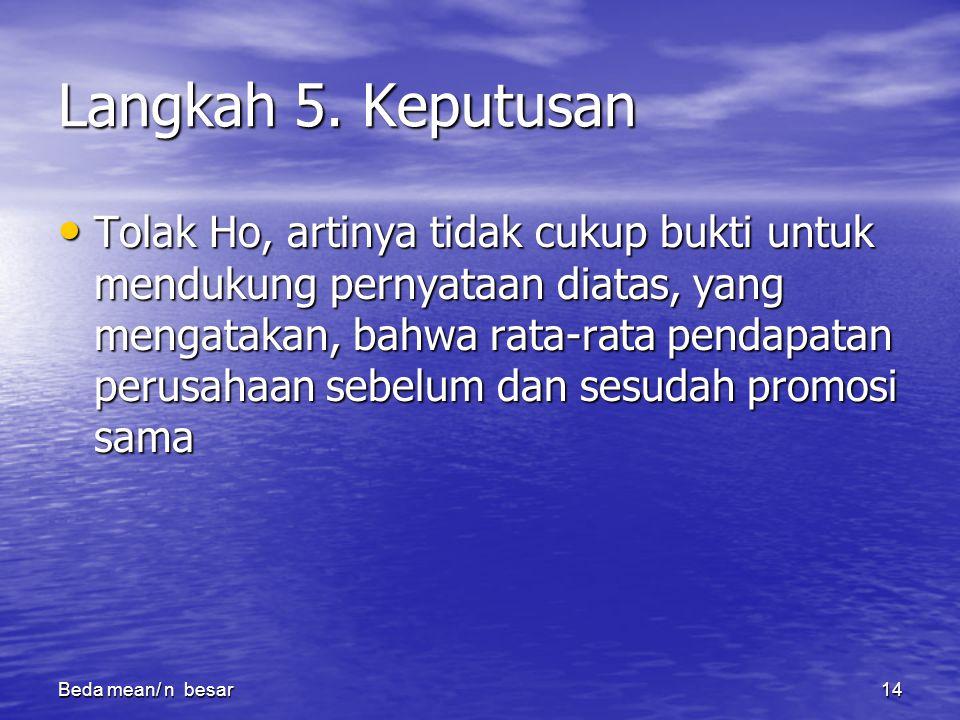 Beda mean/ n besar14 Langkah 5.