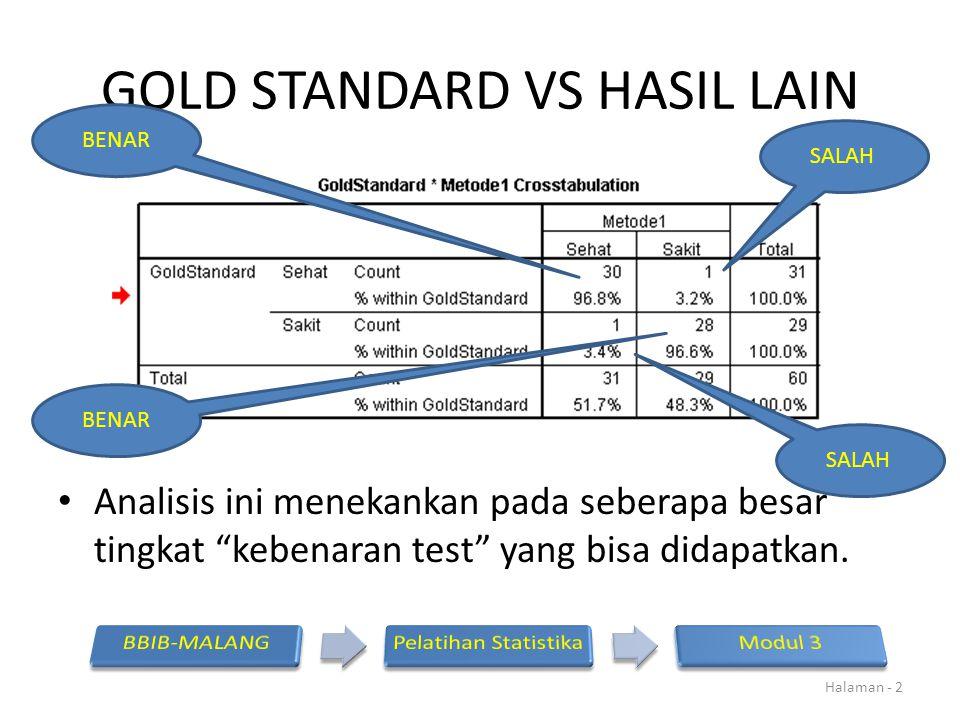 """GOLD STANDARD VS HASIL LAIN Analisis ini menekankan pada seberapa besar tingkat """"kebenaran test"""" yang bisa didapatkan. Halaman - 2 BENAR SALAH"""