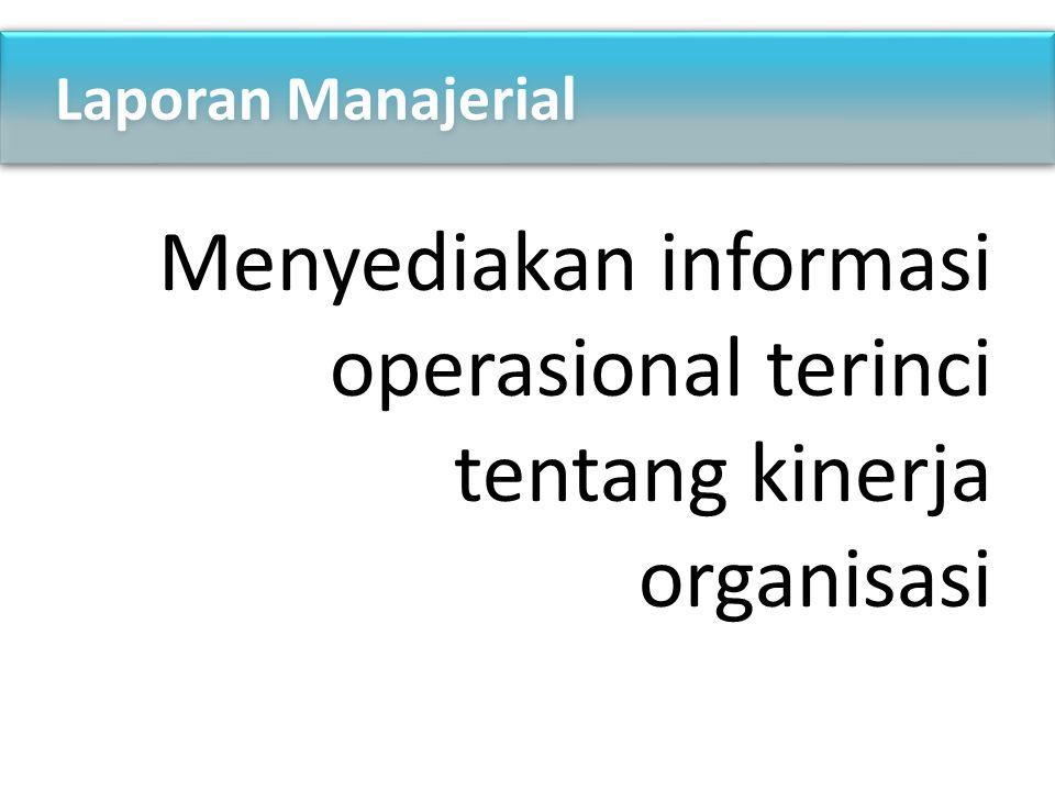 Menyediakan informasi operasional terinci tentang kinerja organisasi