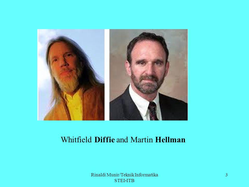 Rinaldi Munir/Teknik Informatika STEI-ITB 3 Whitfield Diffie and Martin Hellman