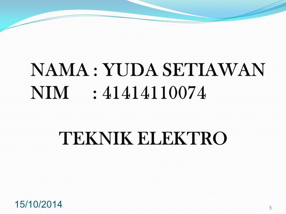 NAMA : YUDA SETIAWAN NIM : 41414110074 TEKNIK ELEKTRO 5