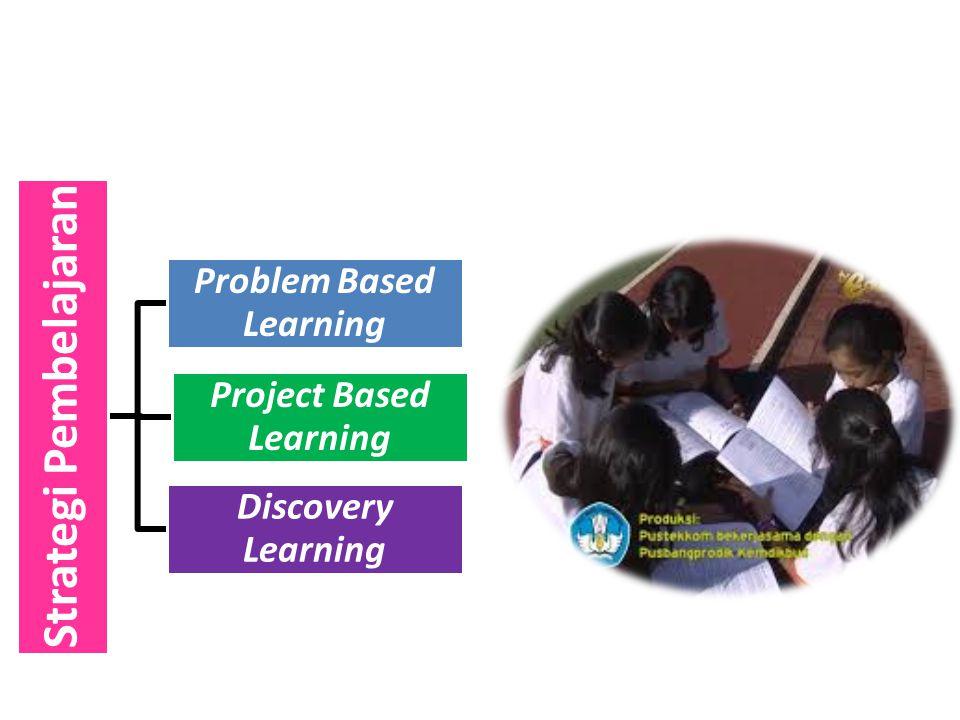 Strategi Pembelajaran Problem Based Learning Project Based Learning Discovery Learning