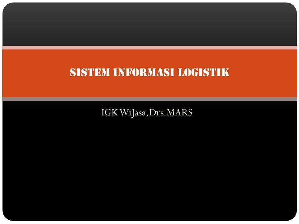 IGK WiJasa,Drs.MARS Sistem Informasi Logistik